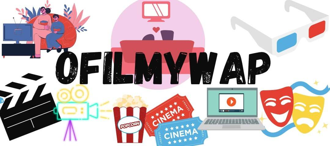 Ofilmywap 2020: Download and Watch Movies Online