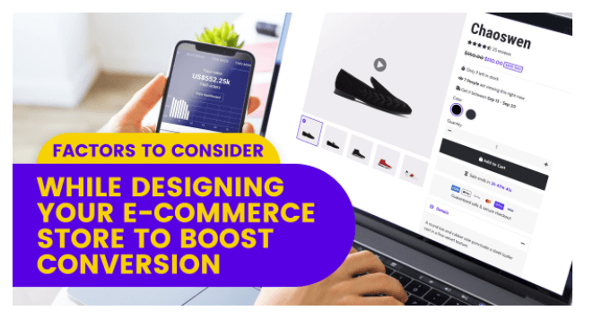 Factors to Consider While Designing Your E-commerce Store To Boost Conversion