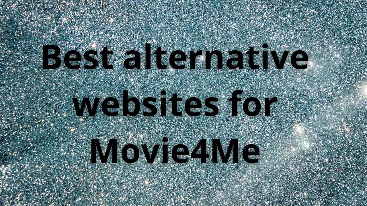 Best alternative websites for Movie4Me