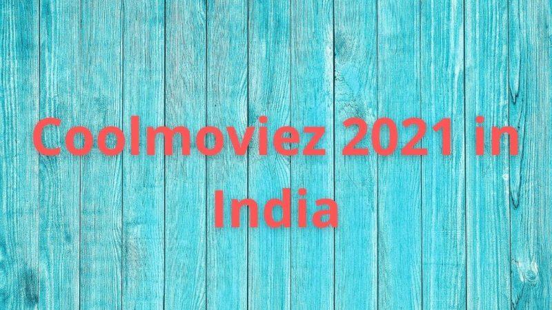 Coolmoviez 2021 in India